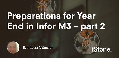 Preparations for Year End in Infor M3–part 2