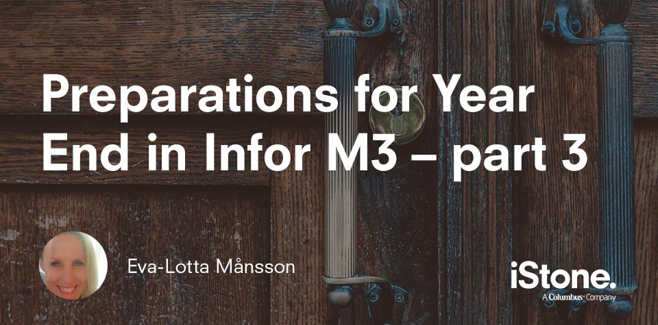 Preparations for Year End in Infor M3 –part 3